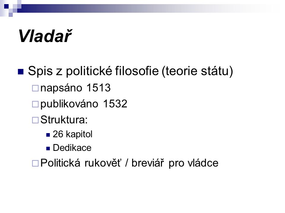 Vladař Spis z politické filosofie (teorie státu) napsáno 1513