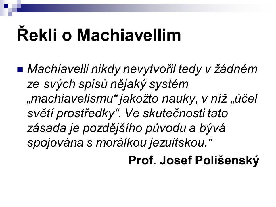 Řekli o Machiavellim