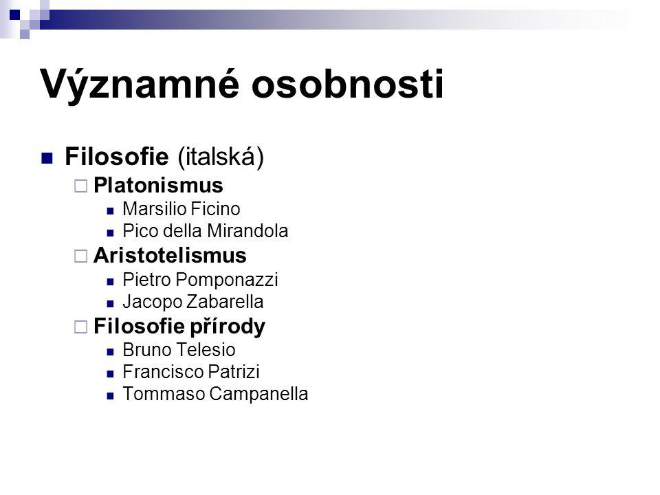 Významné osobnosti Filosofie (italská) Platonismus Aristotelismus