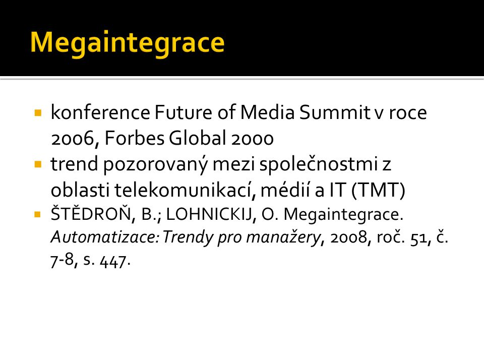 Megaintegrace konference Future of Media Summit v roce 2006, Forbes Global
