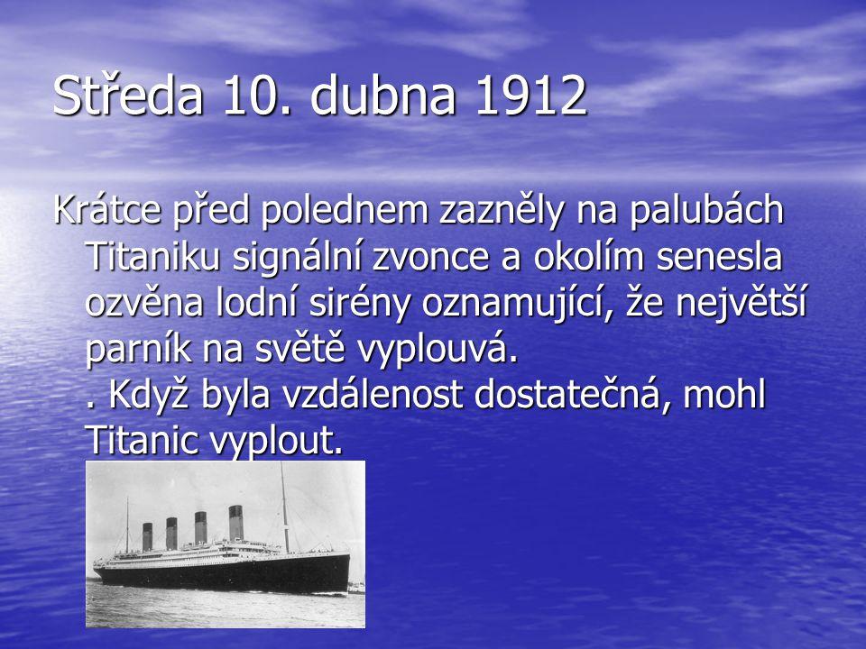 Středa 10. dubna 1912