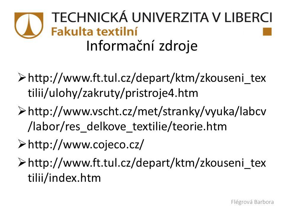 Informační zdroje http://www.ft.tul.cz/depart/ktm/zkouseni_textilii/ulohy/zakruty/pristroje4.htm.