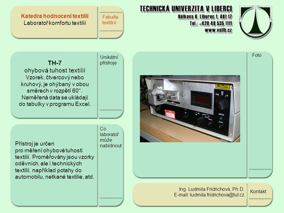 Katedra hodnocení textilií Laboratoř komfortu textilií