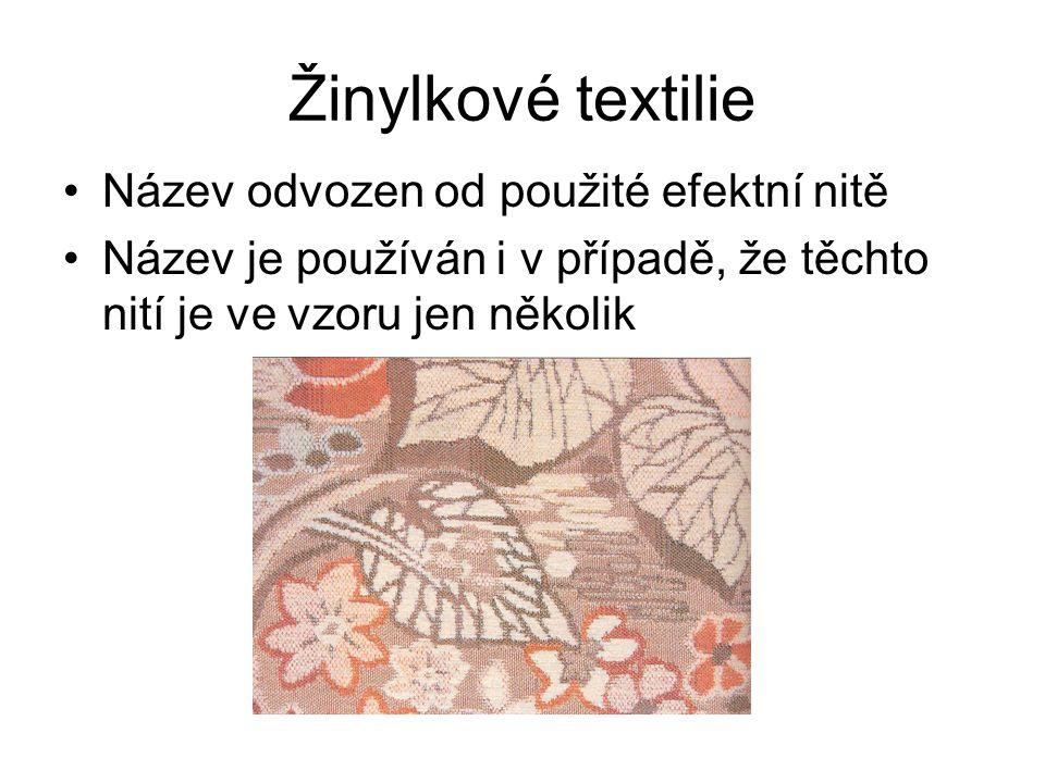 Žinylkové textilie Název odvozen od použité efektní nitě