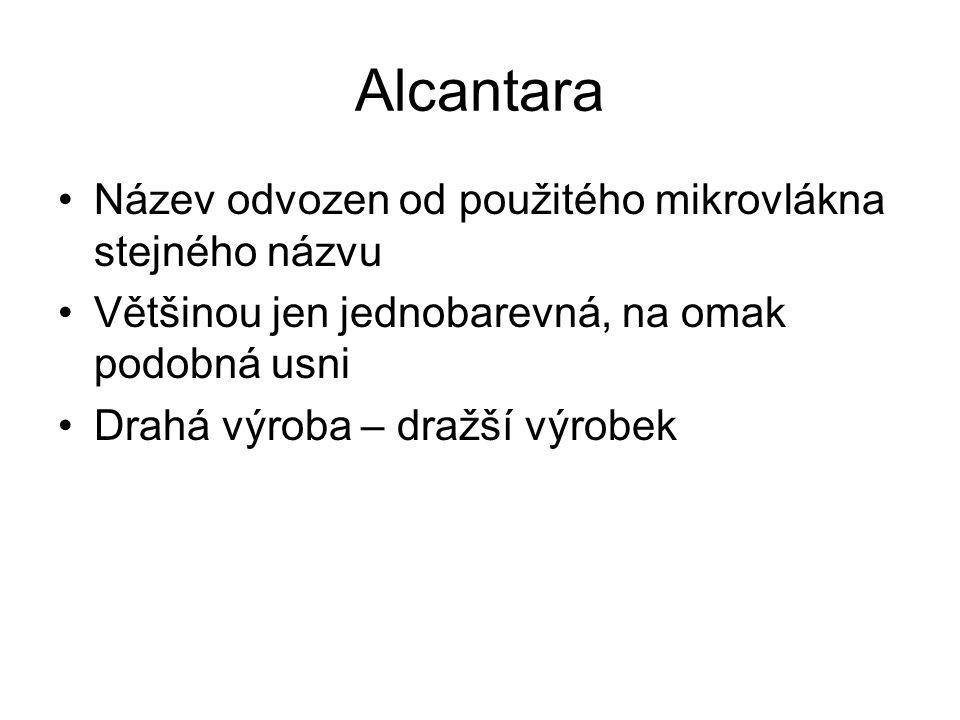 Alcantara Název odvozen od použitého mikrovlákna stejného názvu