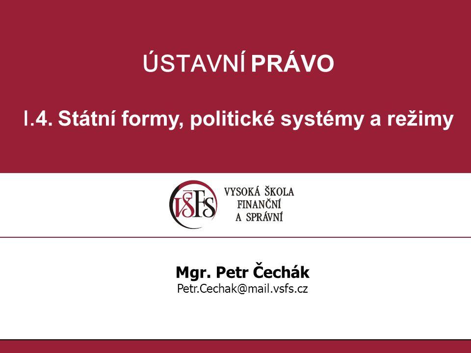 I.4. Státní formy, politické systémy a režimy
