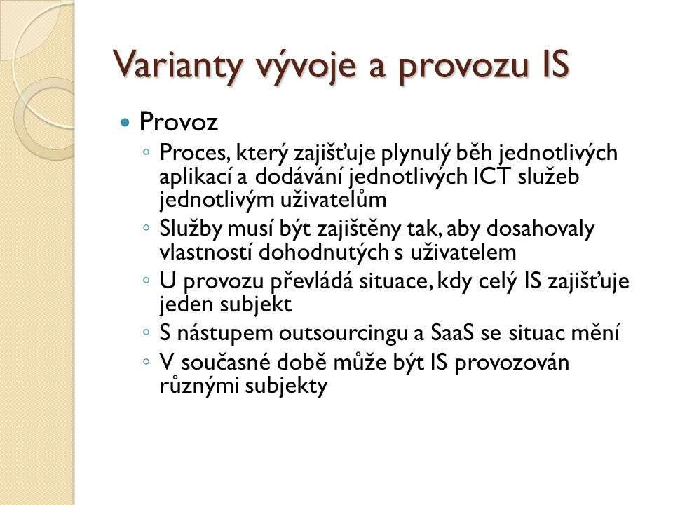 Varianty vývoje a provozu IS