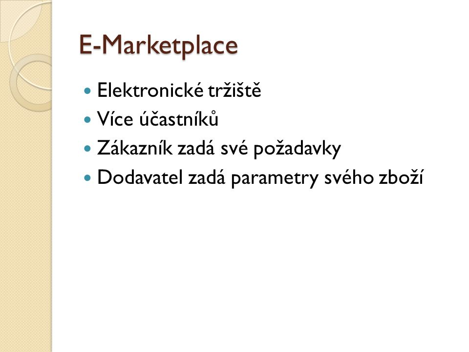E-Marketplace Elektronické tržiště Více účastníků