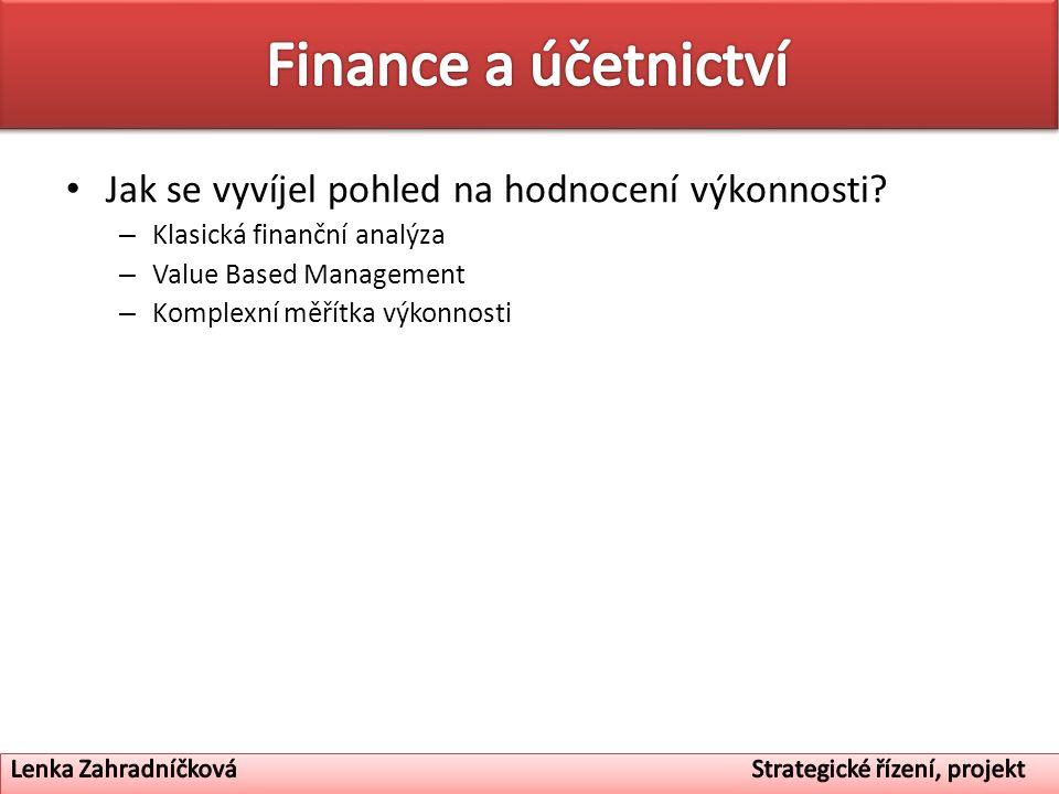 Finance a účetnictví Jak se vyvíjel pohled na hodnocení výkonnosti