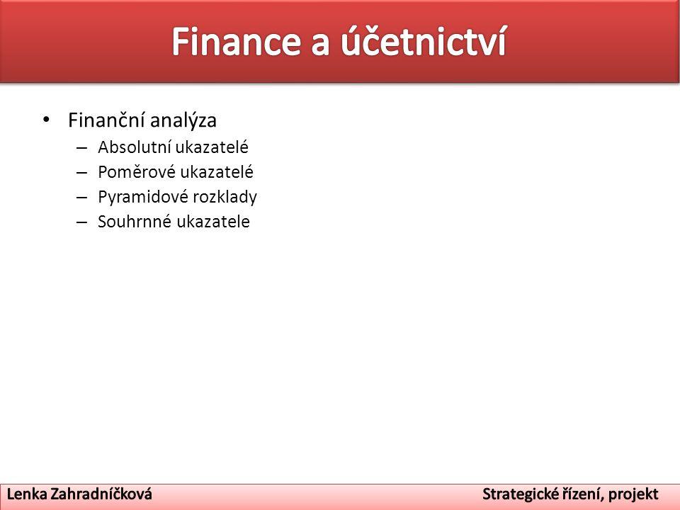 Finance a účetnictví Finanční analýza Absolutní ukazatelé