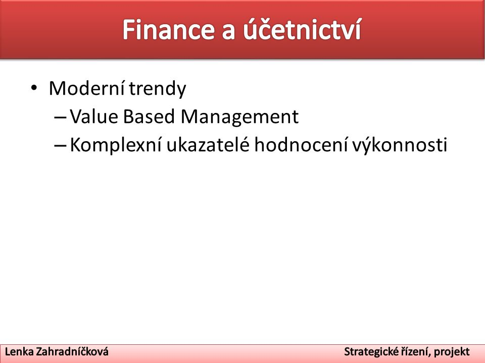 Finance a účetnictví Moderní trendy Value Based Management