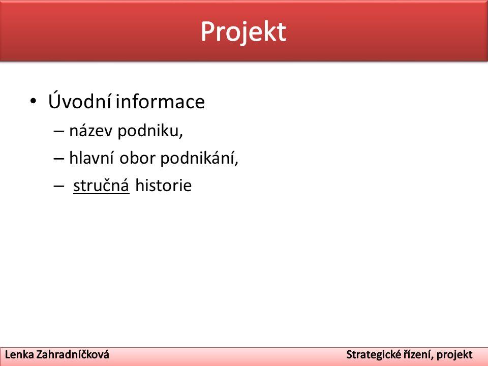 Projekt Úvodní informace název podniku, hlavní obor podnikání,
