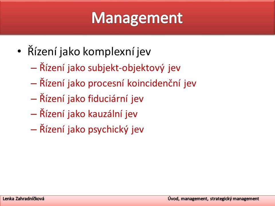 Management Řízení jako komplexní jev Řízení jako subjekt-objektový jev