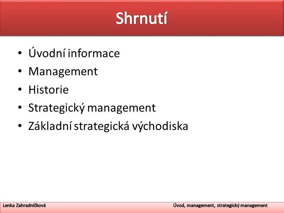 Shrnutí Úvodní informace Management Historie Strategický management