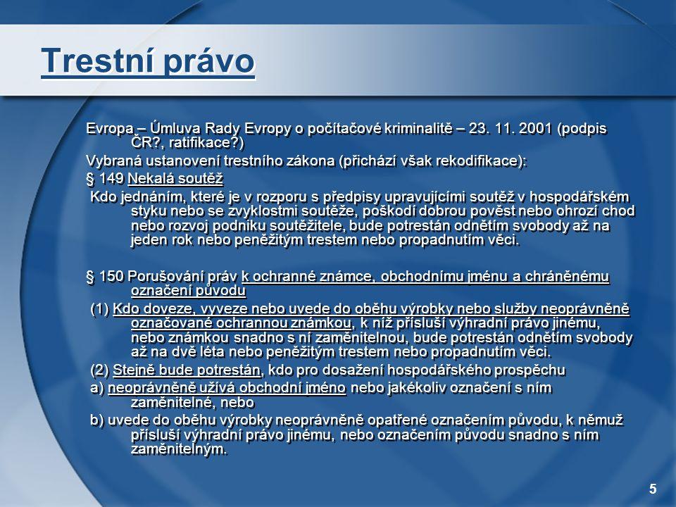Trestní právo Evropa – Úmluva Rady Evropy o počítačové kriminalitě – 23. 11. 2001 (podpis ČR , ratifikace )