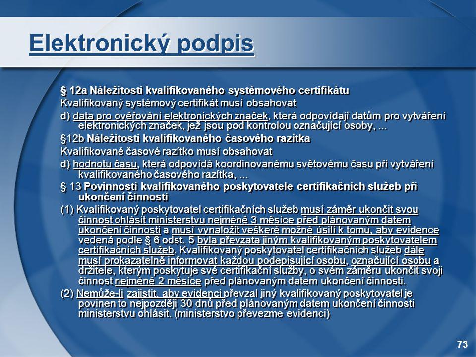 Elektronický podpis § 12a Náležitosti kvalifikovaného systémového certifikátu. Kvalifikovaný systémový certifikát musí obsahovat.