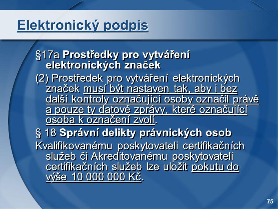 Elektronický podpis §17a Prostředky pro vytváření elektronických značek.