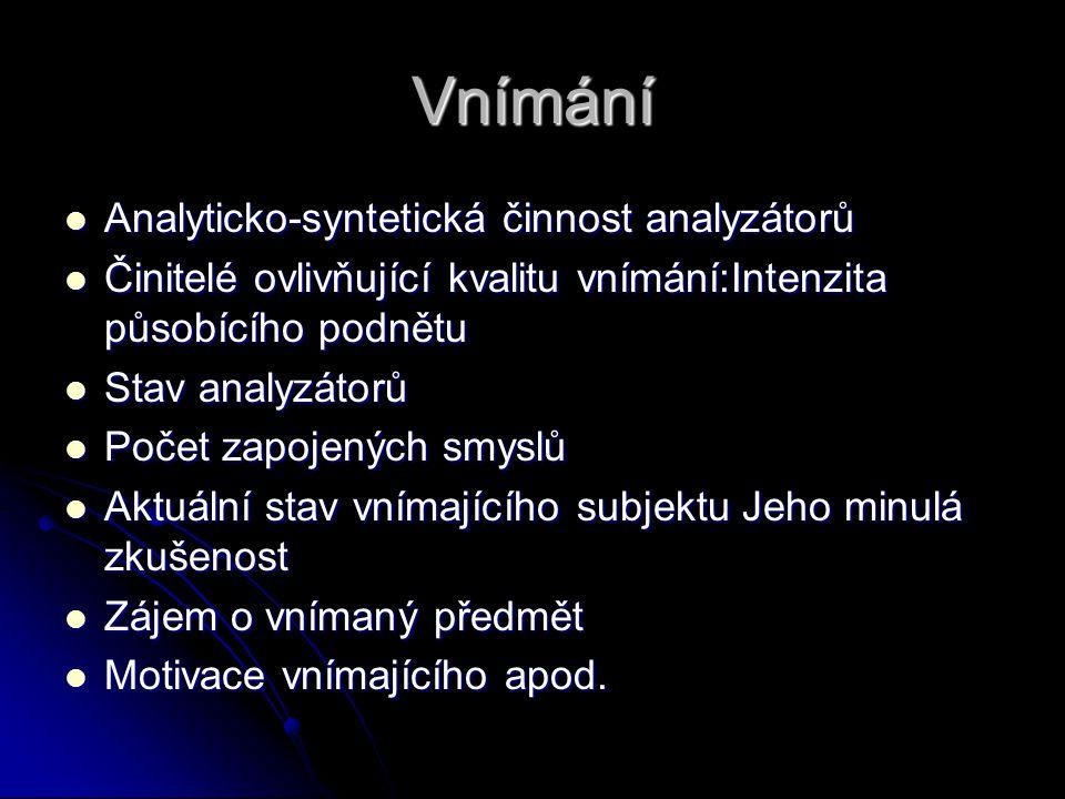 Vnímání Analyticko-syntetická činnost analyzátorů