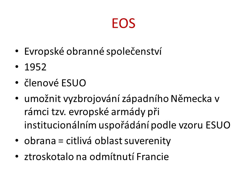 EOS Evropské obranné společenství 1952 členové ESUO