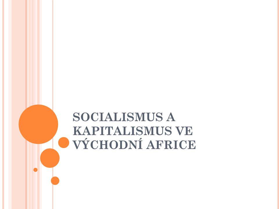 SOCIALISMUS A KAPITALISMUS VE VÝCHODNÍ AFRICE