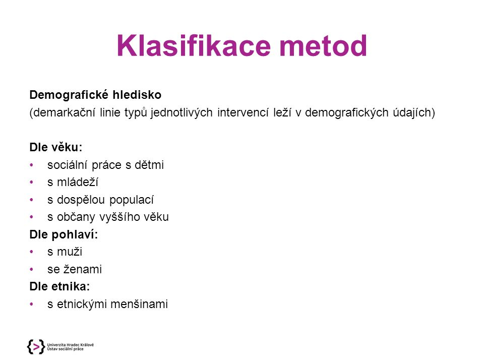 Klasifikace metod Demografické hledisko