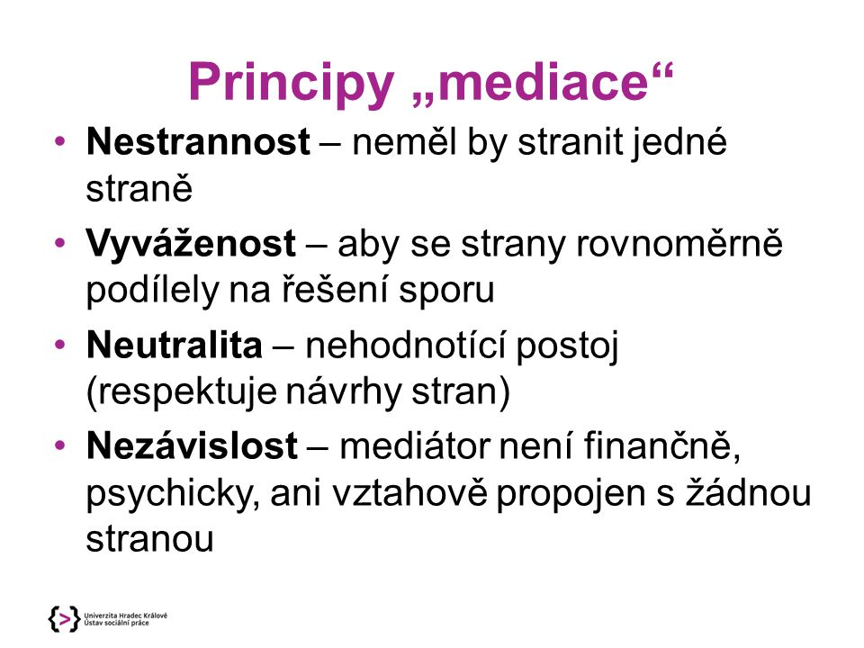 """Principy """"mediace Nestrannost – neměl by stranit jedné straně"""