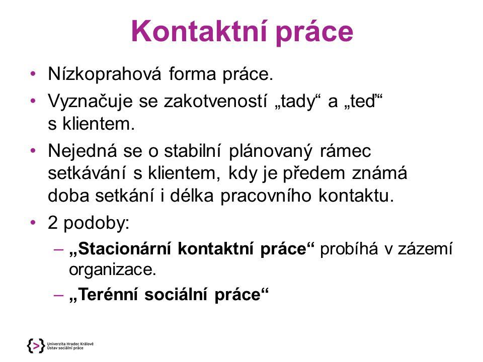 Kontaktní práce Nízkoprahová forma práce.