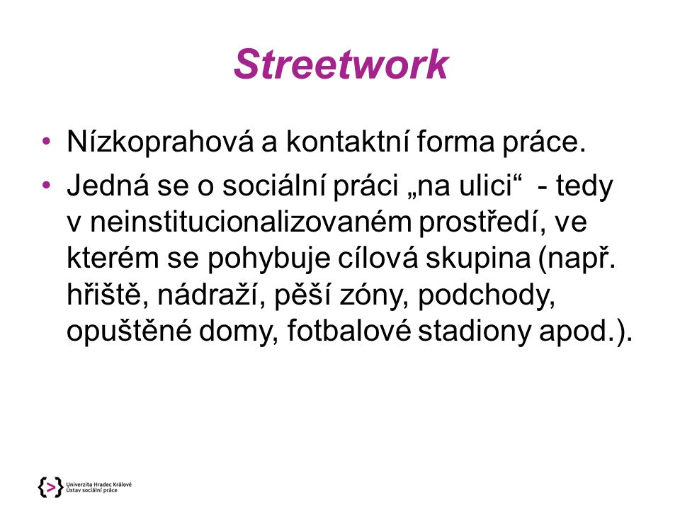 Streetwork Nízkoprahová a kontaktní forma práce.