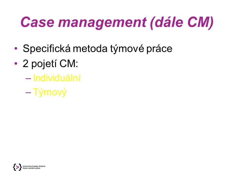 Case management (dále CM)
