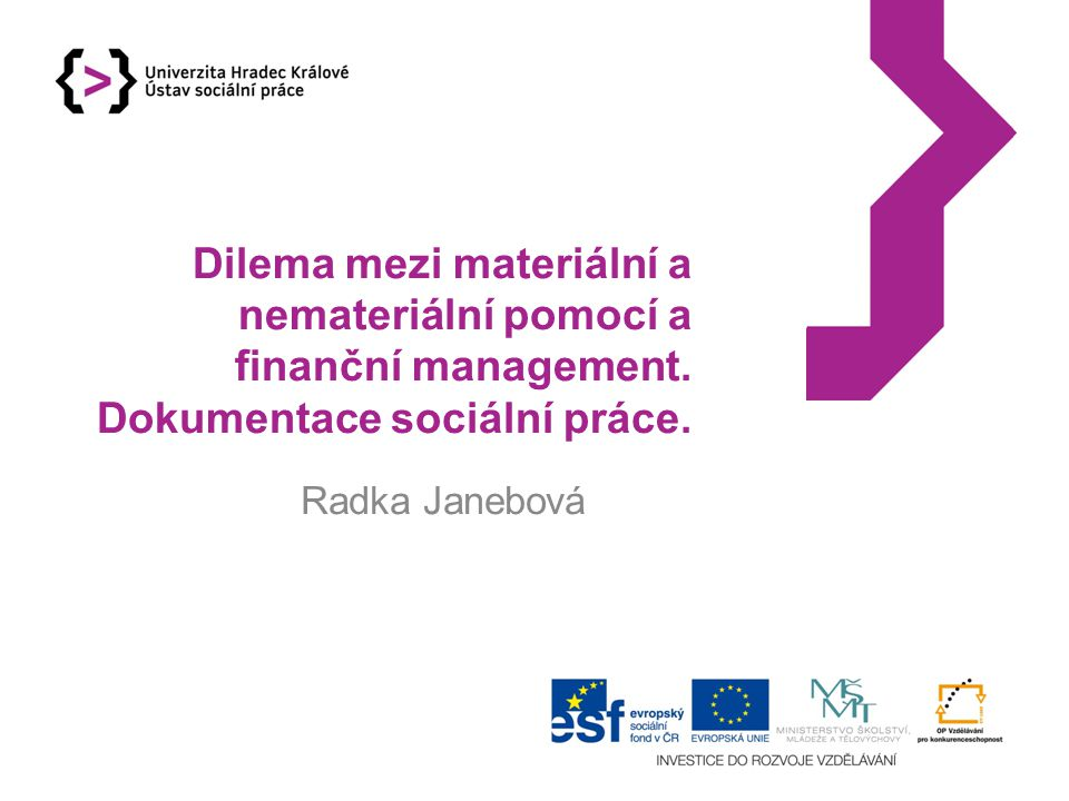 Dilema mezi materiální a nemateriální pomocí a finanční management