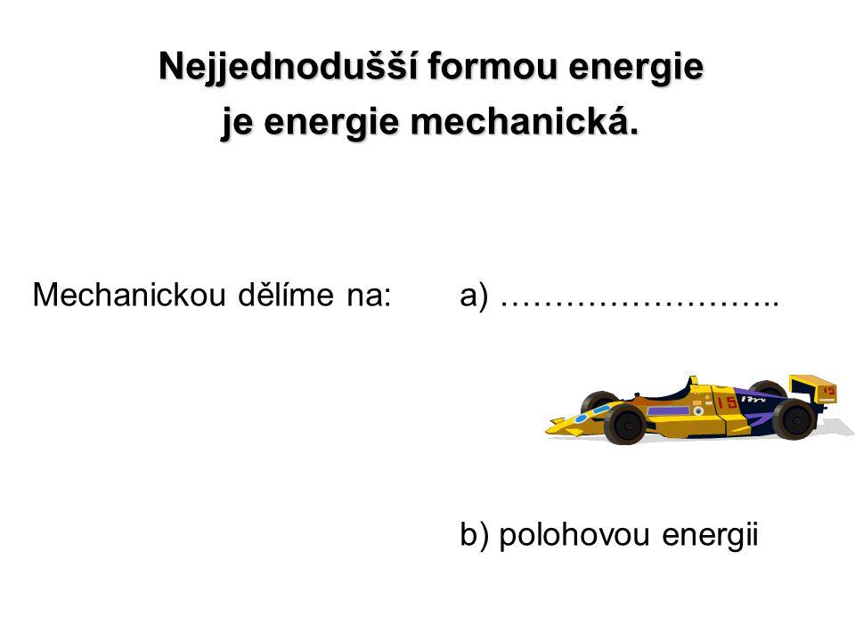 Nejjednodušší formou energie
