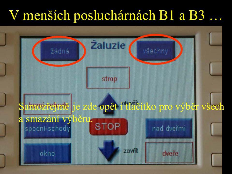 V menších posluchárnách B1 a B3 …