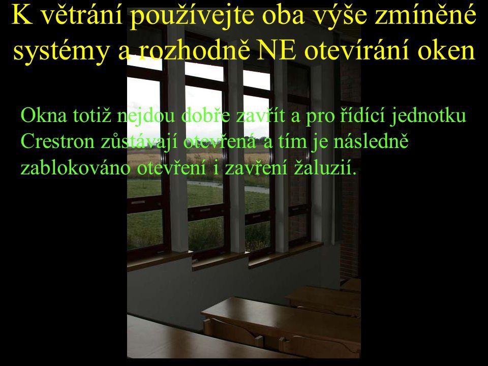 K větrání používejte oba výše zmíněné systémy a rozhodně NE otevírání oken