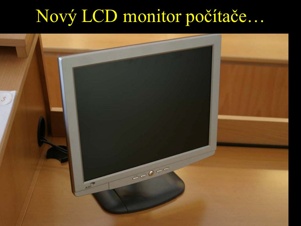 Nový LCD monitor počítače…