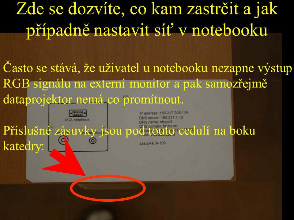 Zde se dozvíte, co kam zastrčit a jak případně nastavit síť v notebooku