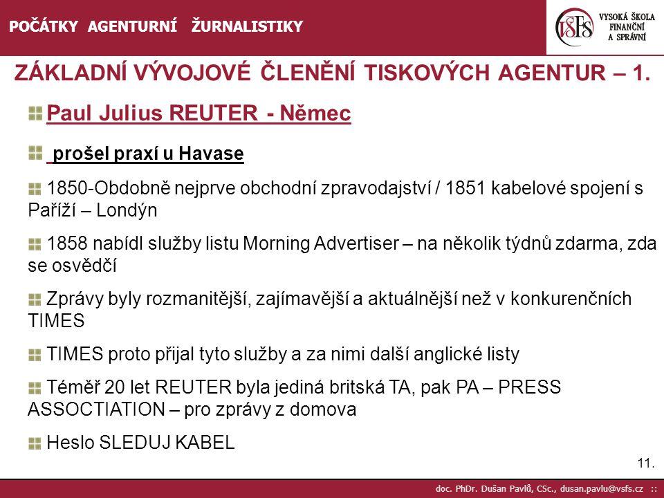 ZÁKLADNÍ VÝVOJOVÉ ČLENĚNÍ TISKOVÝCH AGENTUR – 1.