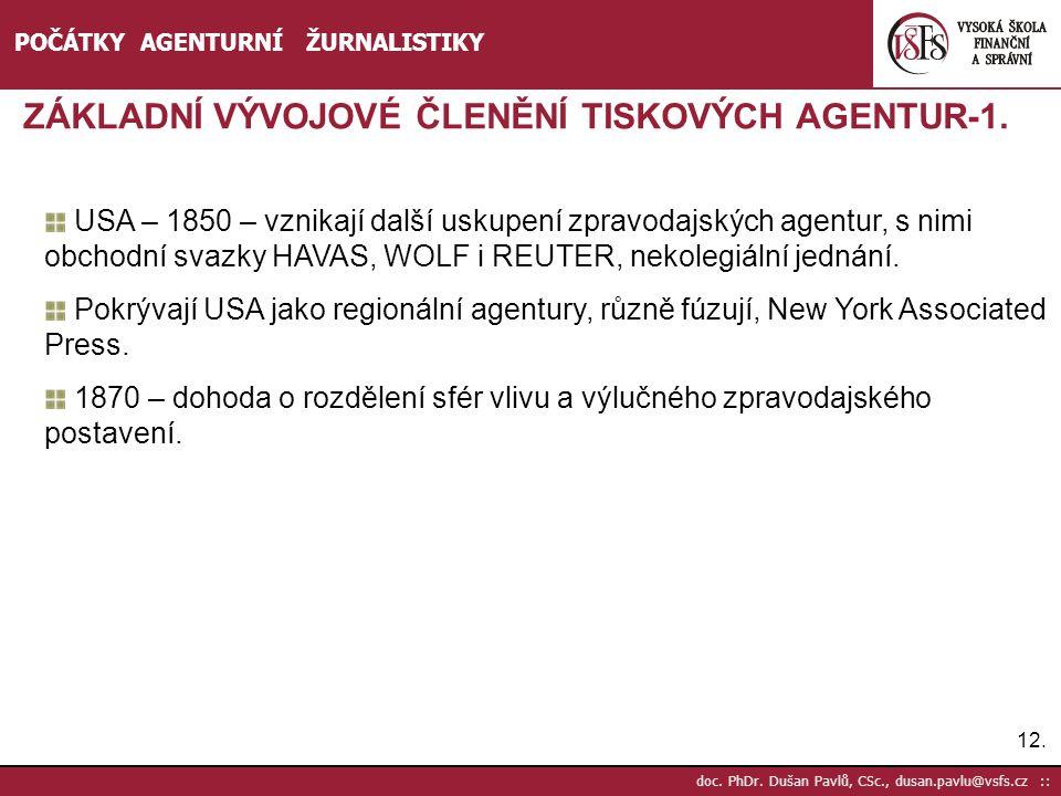 ZÁKLADNÍ VÝVOJOVÉ ČLENĚNÍ TISKOVÝCH AGENTUR-1.