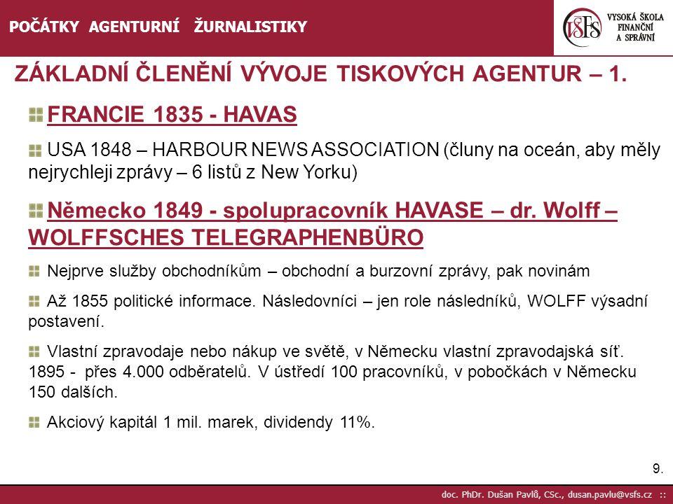ZÁKLADNÍ ČLENĚNÍ VÝVOJE TISKOVÝCH AGENTUR – 1. FRANCIE 1835 - HAVAS