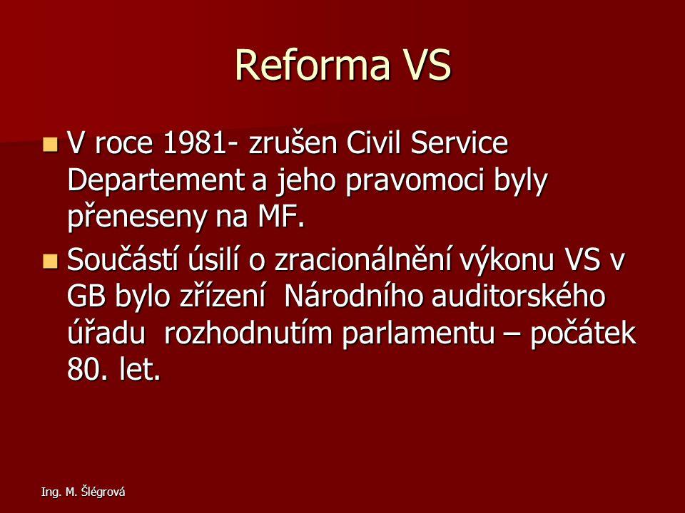 Reforma VS V roce 1981- zrušen Civil Service Departement a jeho pravomoci byly přeneseny na MF.