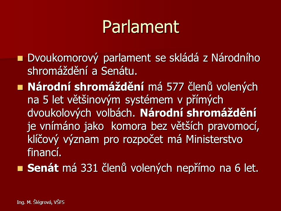 Parlament Dvoukomorový parlament se skládá z Národního shromáždění a Senátu.