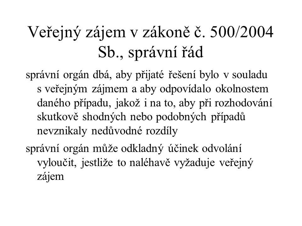 Veřejný zájem v zákoně č. 500/2004 Sb., správní řád