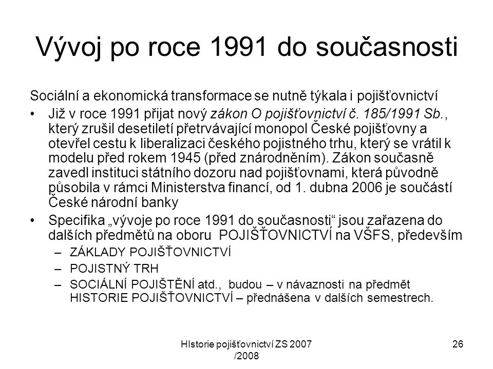 Vývoj po roce 1991 do současnosti