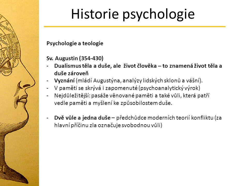 Historie psychologie Psychologie a teologie Sv. Augustin (354-430)