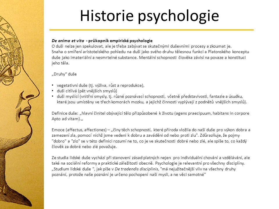 Historie psychologie De anima et vita - průkopník empirické psychologie.