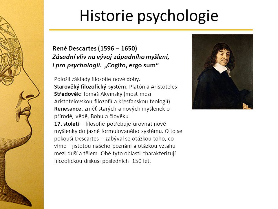Historie psychologie René Descartes (1596 – 1650)