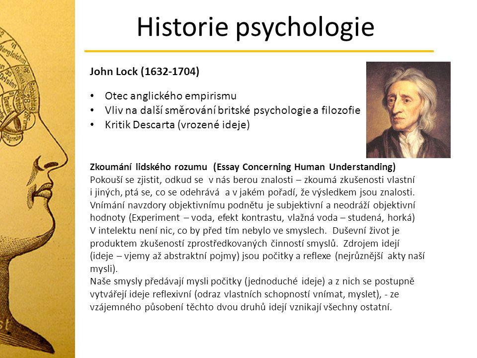 Historie psychologie John Lock (1632-1704) Otec anglického empirismu