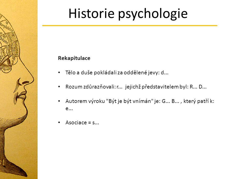 Historie psychologie Rekapitulace