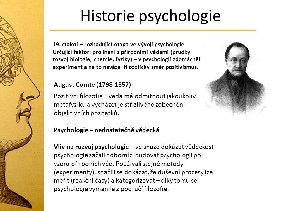 Historie psychologie August Comte ( )