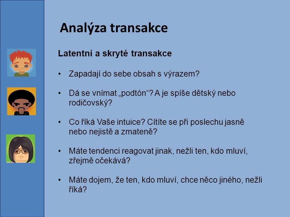 Analýza transakce Latentní a skryté transakce