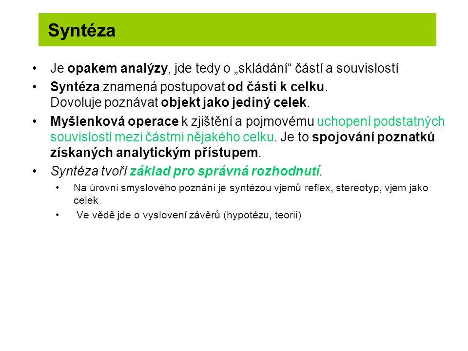"""Syntéza Je opakem analýzy, jde tedy o """"skládání částí a souvislostí"""
